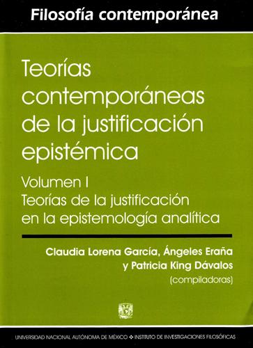 Teorías contemporáneas de la justificación epistémica, Vol. I Teorías de la justificación en la epistemología analítica