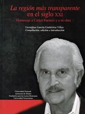 La región más transparente en el siglo XXI. Homenaje a Carlos Fuentes y a su obra