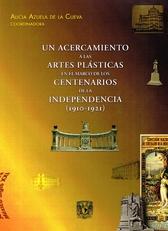 Un acercamiento a las artes plásticas en el marco de los centenarios de la Independencia (1910-1921)