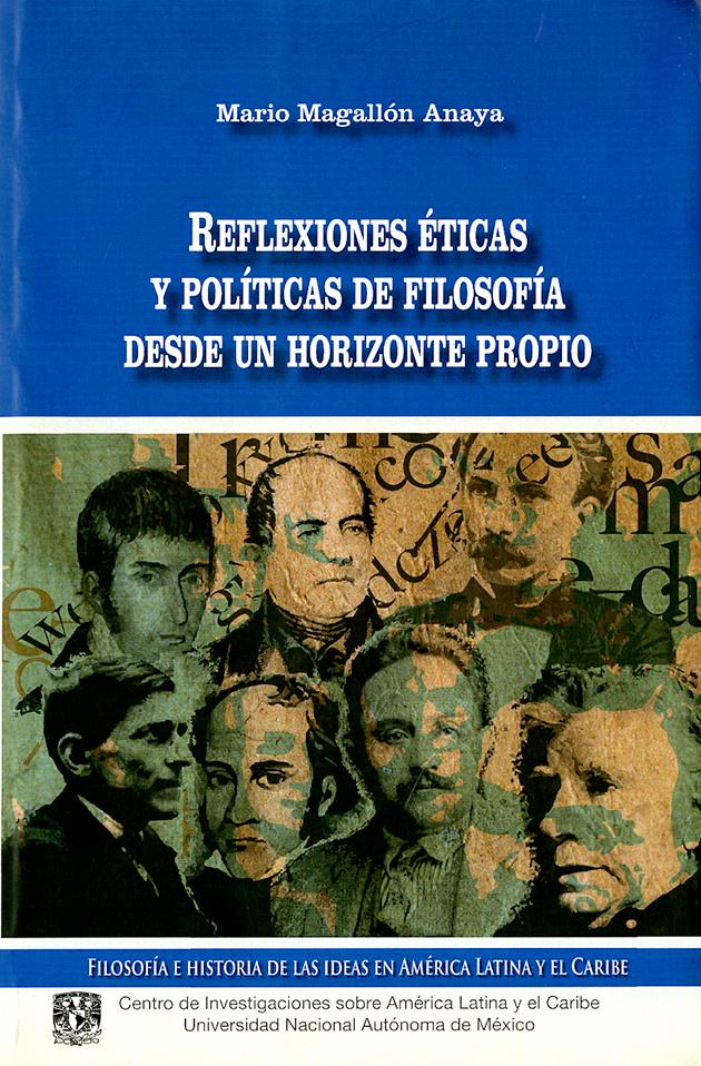 Reflexiones éticas y políticas de filosofía desde un horizonte propio