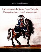 Alexandro de la Santa Cruz Talabán Un tratado artístico y científico inédito