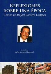 Reflexiones sobre una época. Textos de Rafael Cordera Campos