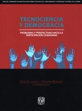 Tecnociencia y democracia. Problemas y perspectivas hacia la participación ciudadana