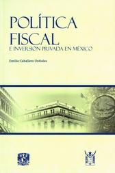 Política fiscal e inversión privada en México