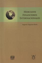 Mercados financieros internacionales. Su historia, evolución y crisis