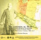 La llegada al sur la controvertida historia de los deslindes de terrenos baldíos en Chiapas,