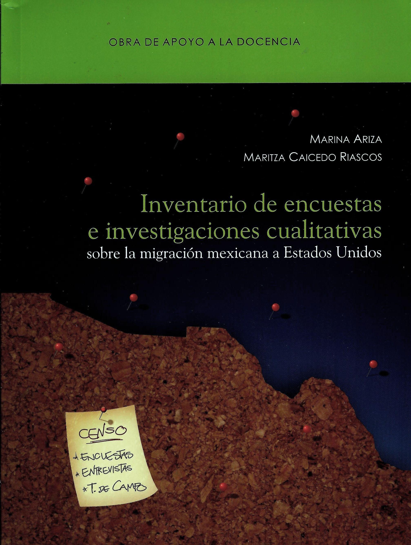 Inventario de encuestas e investigaciones cualitativas sobre la migración mexicana a Estados Unidos