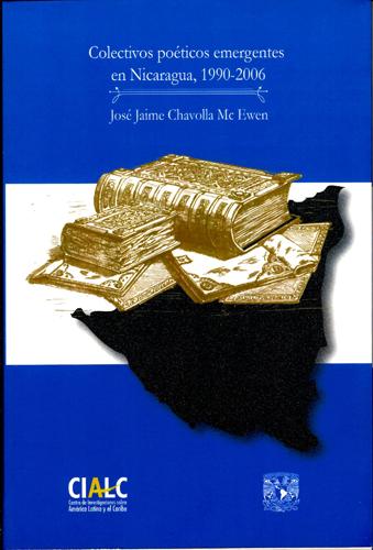 Colectivos poéticos emergentes en Nicaragua, 1900-2006