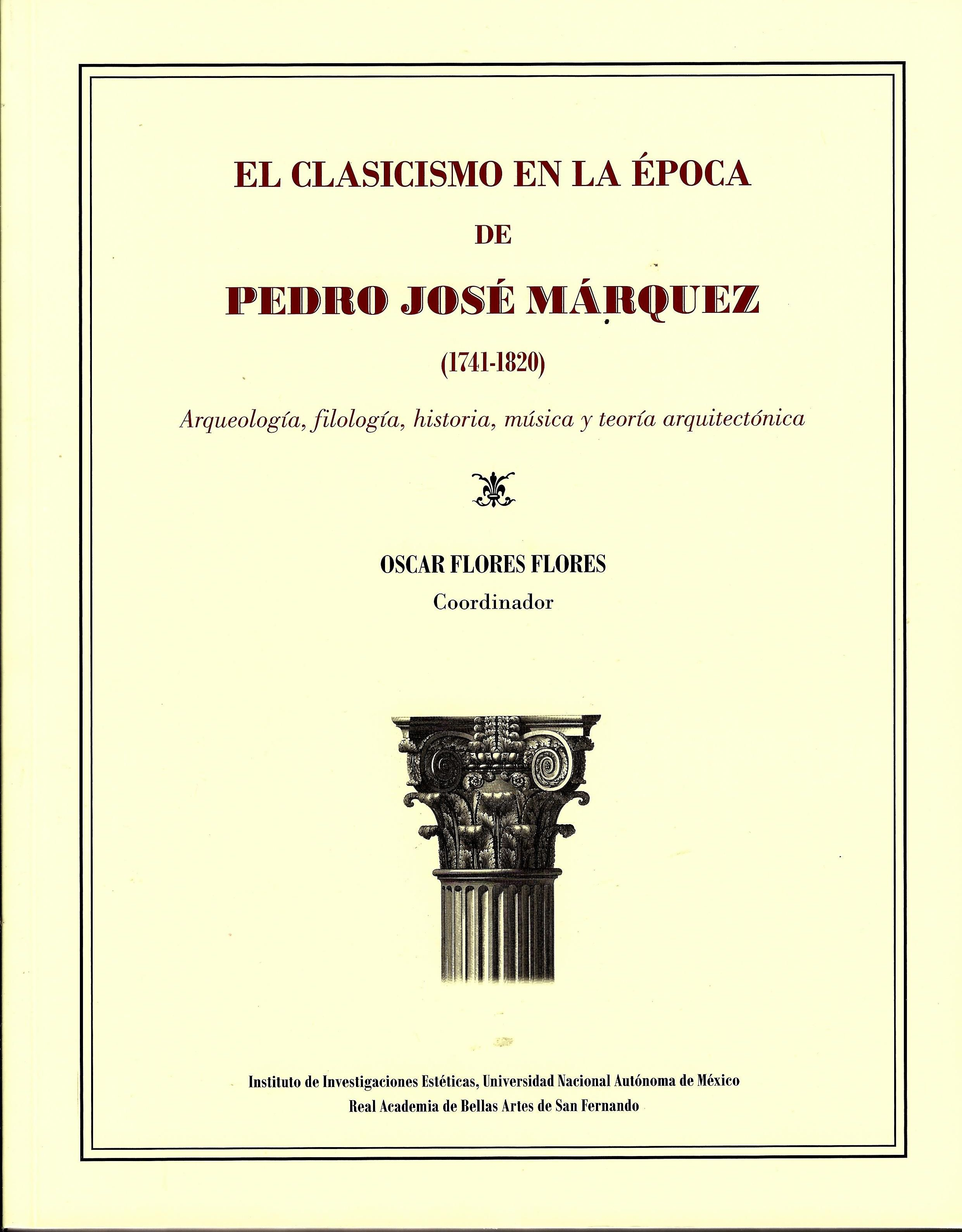 El clasicismo en la época de Pedro José Márquez (1741-1820). Arqueología, filología, historia, música y teoría arquitectónica