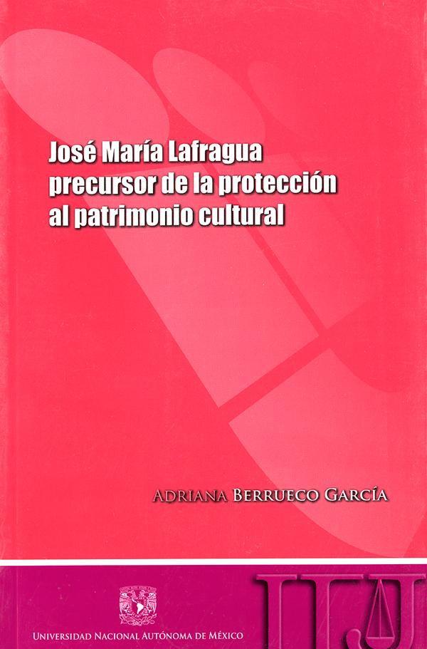 José María Lafragua, precursor de la protección al patrimonio cultural