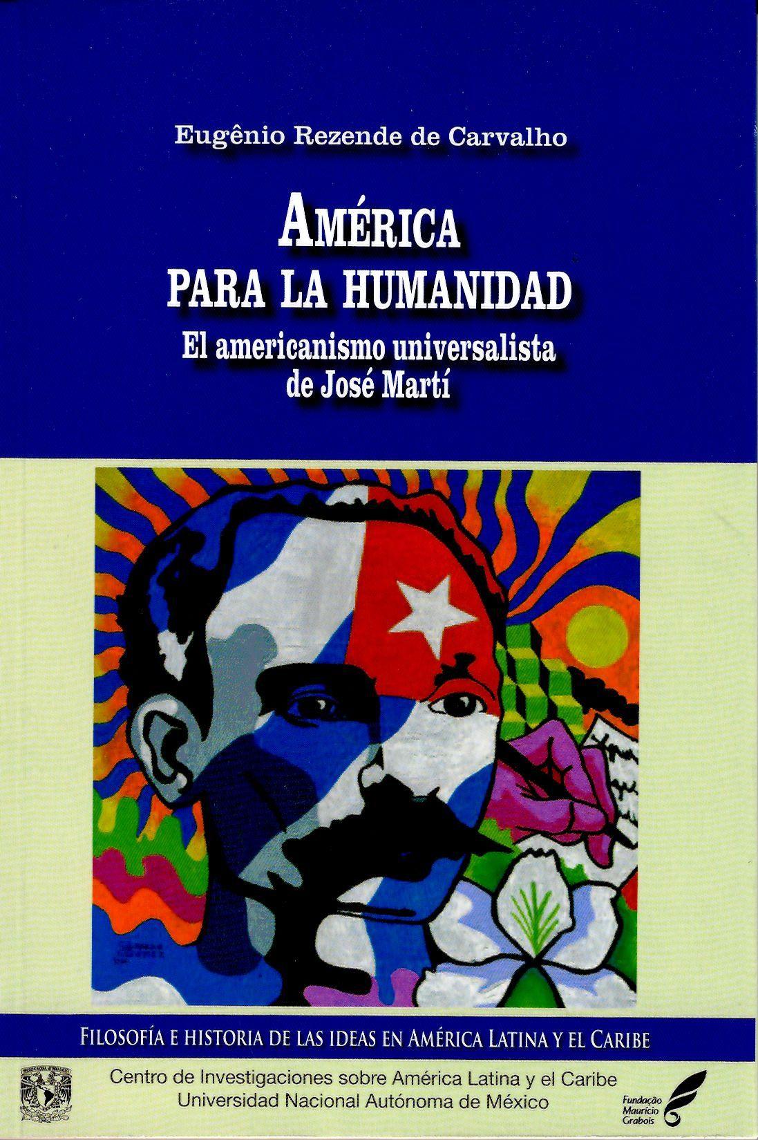 América para la humanidad. El americanismo universalista de José Martí