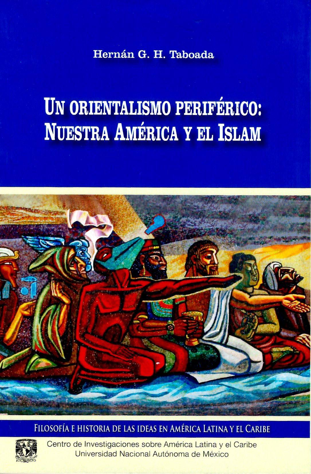 Un orientalismo periférico: Nuestra América y el Islam