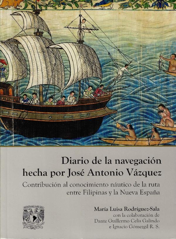 Diario de la navegación hecha por José Antonio Vázquez. Contribución al conocimiento náutico de la
