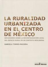 La ruralidad urbanizada en el centro de México