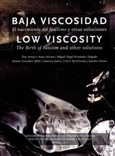 Baja viscosidad. El nacimiento del fascismo y otras soluciones = Low Viscosity. The Birth of Fascism and Other Solutions