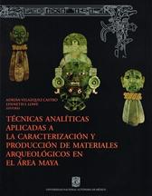 Técnicas analíticas aplicadas a la caracterización y producción de materiales arqueológicos en el área maya