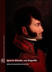 Ignacio Allende: una biografía