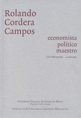 Rolando Cordera Campos: economista, político, maestro