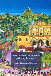 Construcciones de espacios, poderes y fronteras