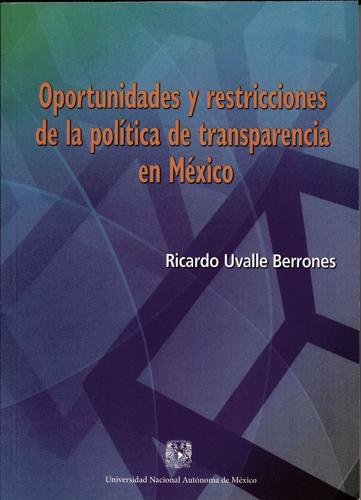 Oportunidades y restricciones de la política de transparencia en México