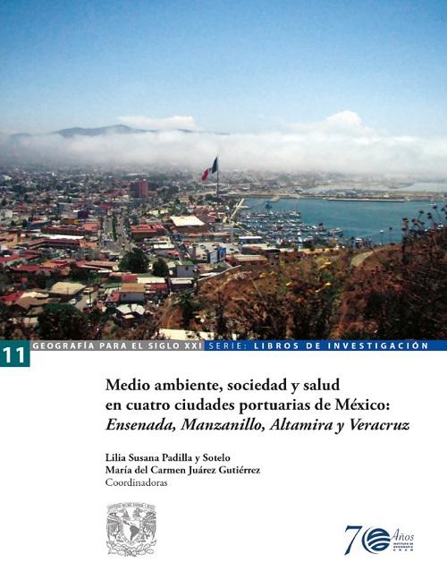 Medio ambiente , sociedad y salud en las cuatro ciudades portuarias de México