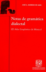 Notas de gramática dialectal (El atlas lingüístico de México)