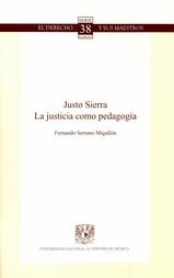 Justo Sierra. La justicia como pedagogía