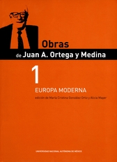 Obras de Juan A. Ortega y Medina 1. Europa moderna