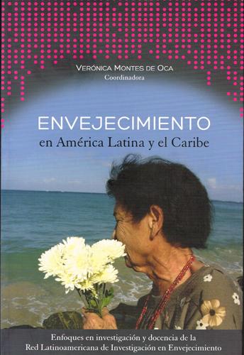 Envejecimiento en América Latina y el Caribe: enfoques en investigación y docencia de la Red Latinoamericana de Investigación en Envejecimiento (LARNA)