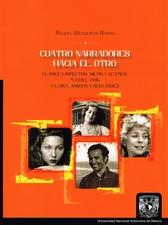 Cuatro narradores hacia el otro. Clarice Lispector, Silvina Ocampo, Manuel Puig, Luisa Josefina