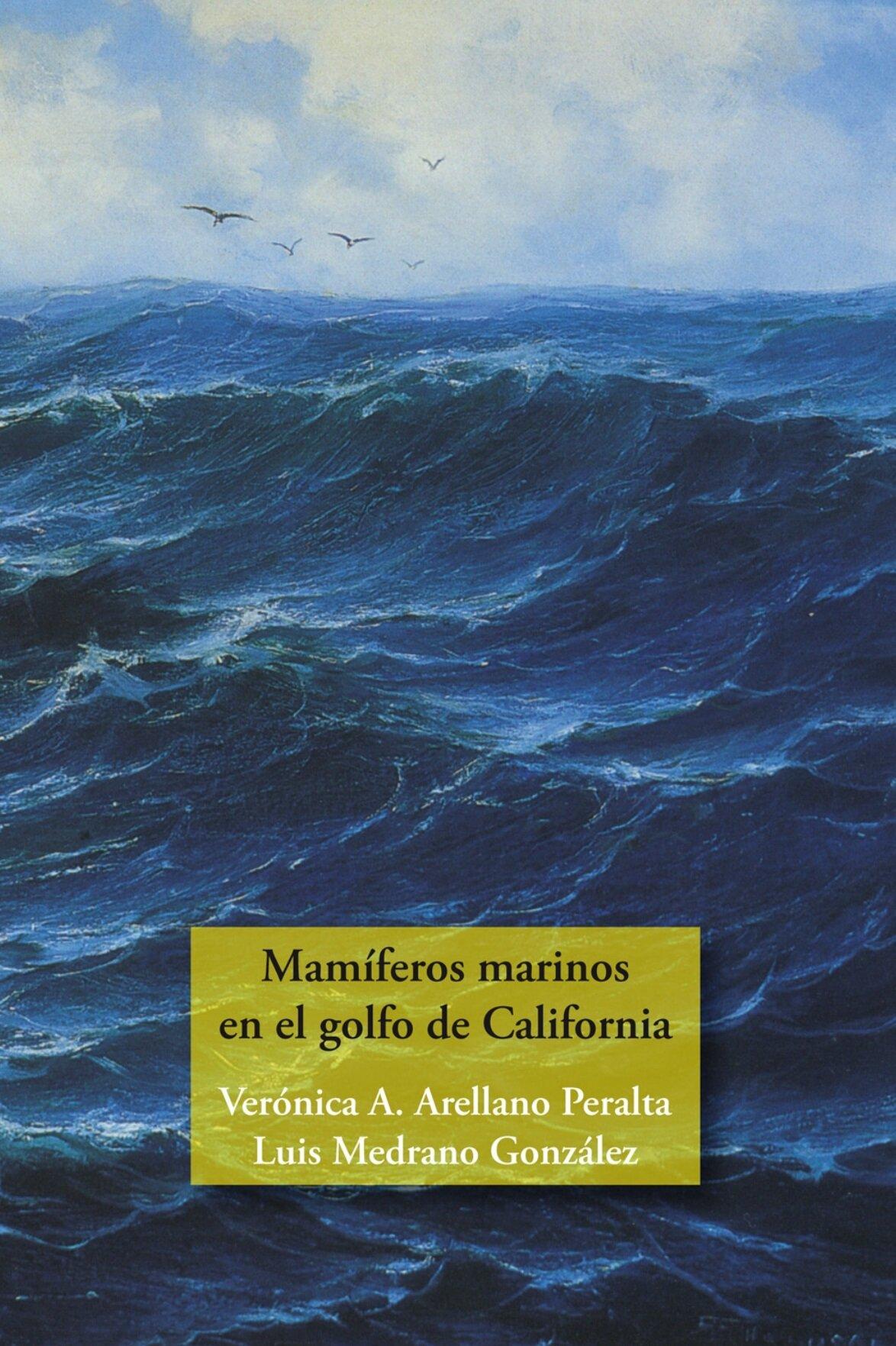 Mamíferos marinos en el Golfo de California Microecología, impacto humano y sus perspectiva hacia la conservación