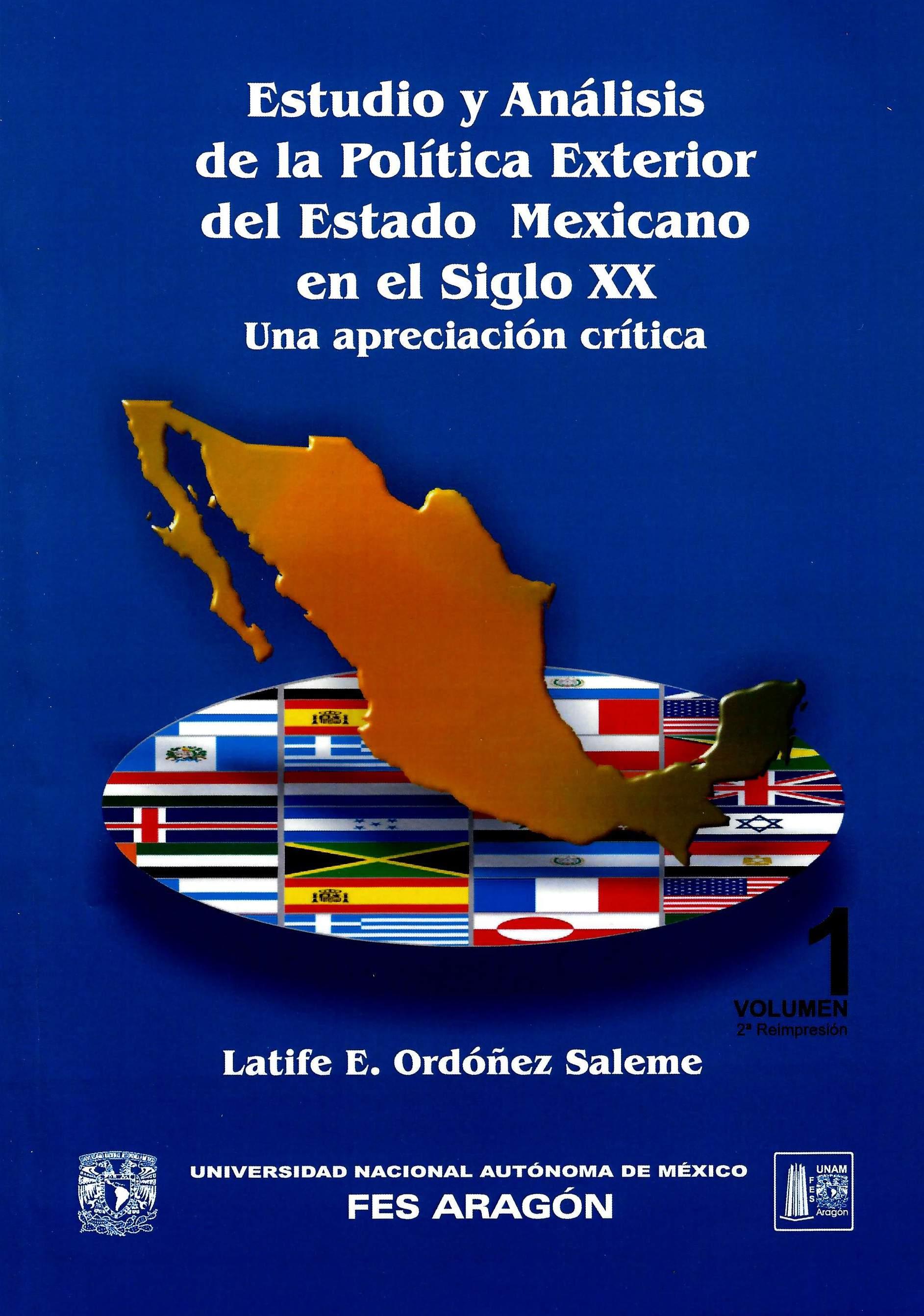 Estudio y análisis de la política exterior del Estado mexicano en el siglo XX Una apreciación crítica. Vol. 1