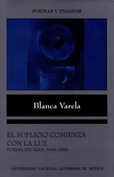 El suplicio comienza con la luz. Poesía reunida (1949-2000)