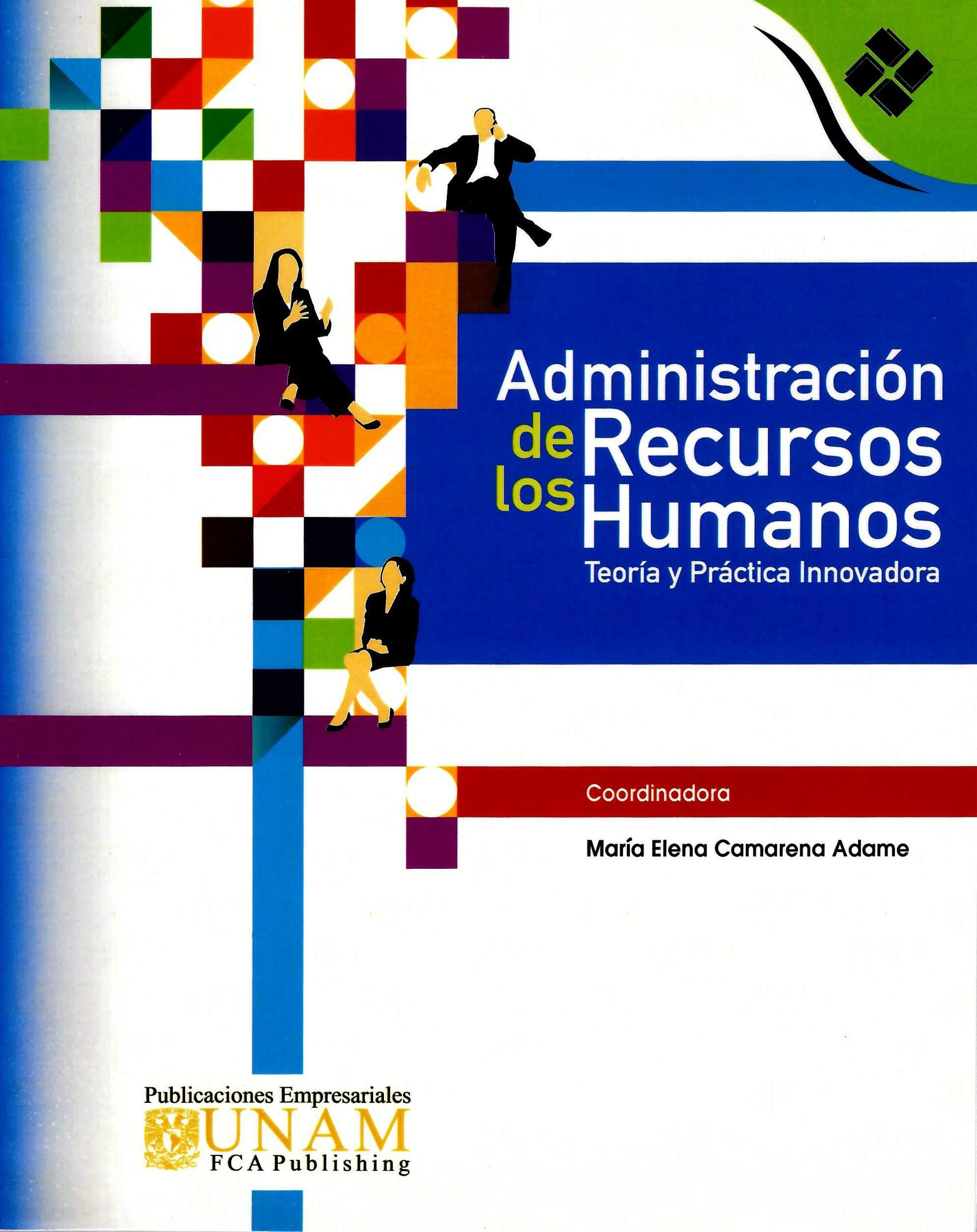 Administración de los Recursos Humanos. Teoría y práctica innovadora