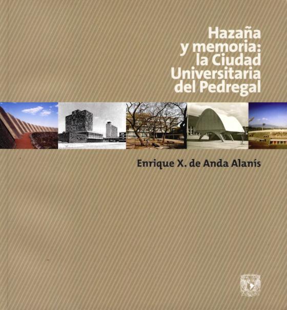 Hazaña y memoria: la Ciudad Universitaria del Pedregal