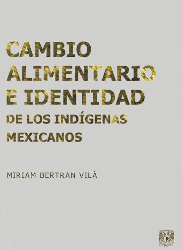 Cambio alimentario e identidad de los indígenas mexicanos