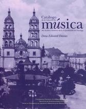 Catálogo de la colección de música del archivo histórico de la arquidiócesis de Durango