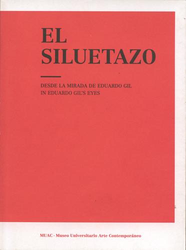 El siluetazo. Desde la mirada de Eduardo Gil / In Eduardo Gil's Eyes