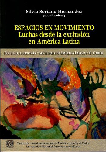 Espacios en movimiento. Luchas desde la exclusión en América Latina.