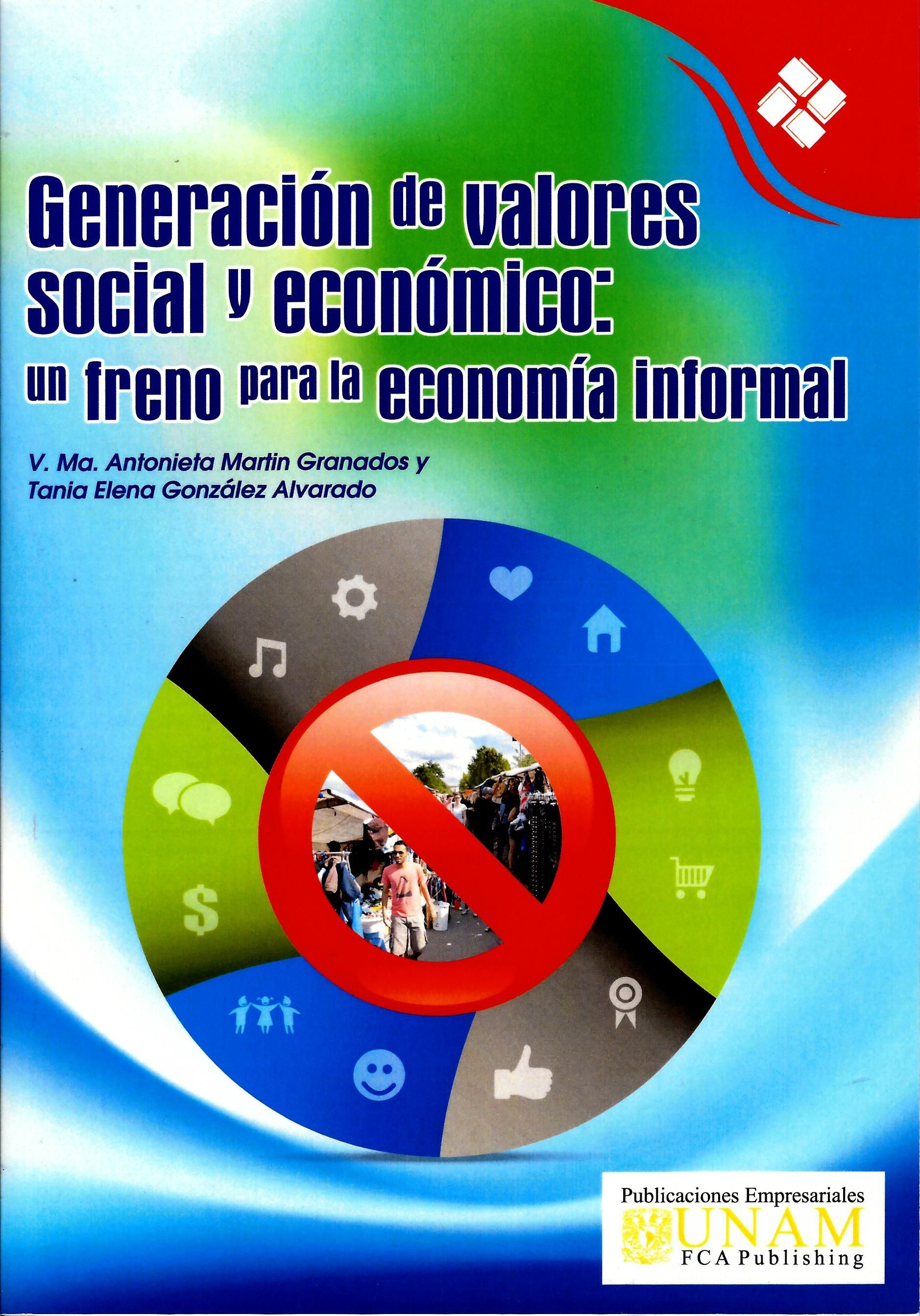 Generación de valores social y económico. Un freno para la Economía Informal