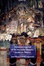 Estructura regional de los mercados laborales locales en México