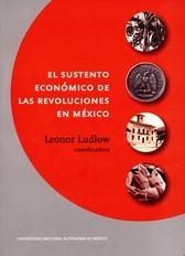 El sustento económico de las revoluciones en México