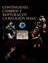 Continuidad, cambios y rupturas en la religión maya