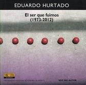 El ser que fuimos (1973-2012)