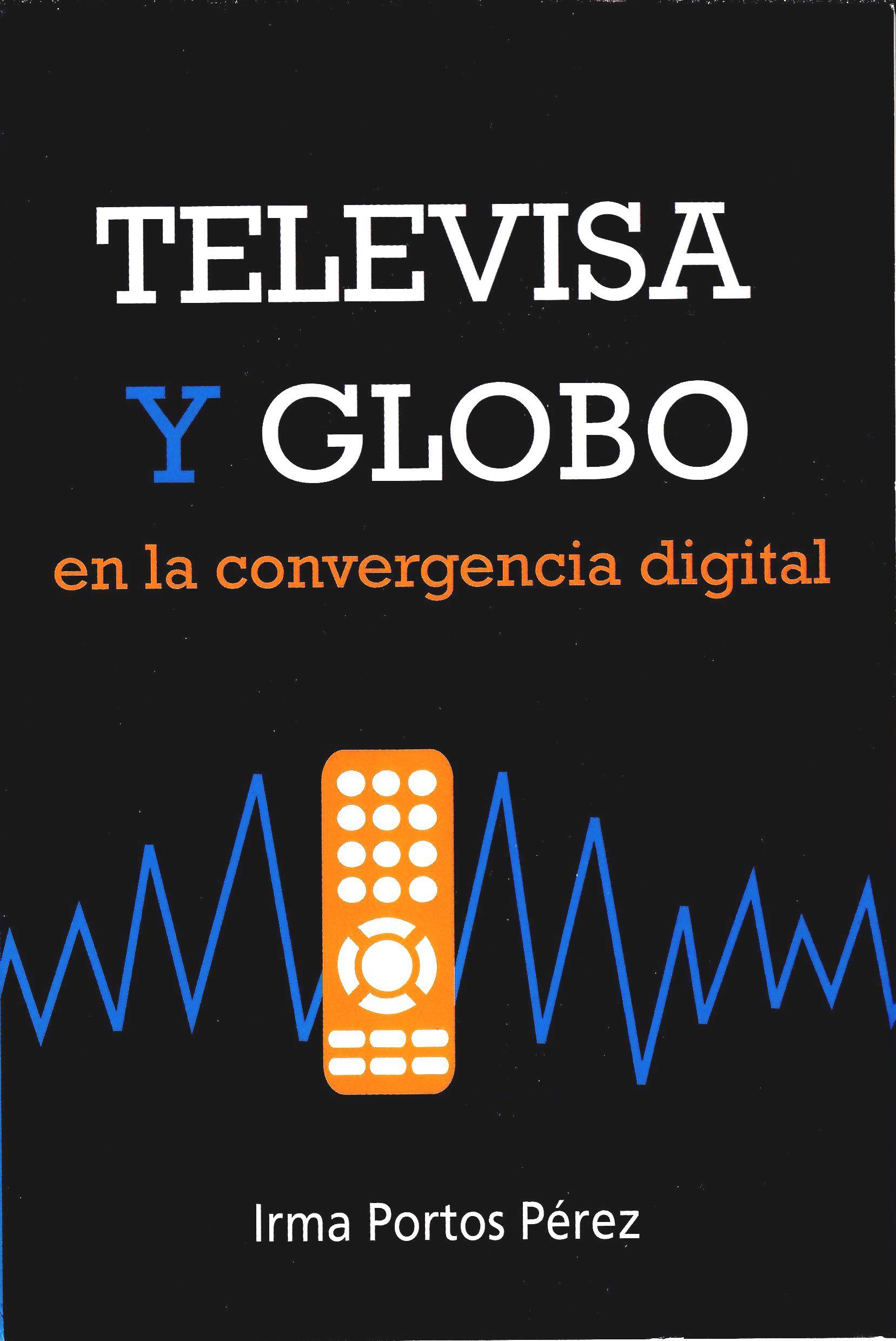 Televisa y Globo en la convergencia digital