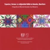 Espacios y formas. La religiosidad ñañhó en Amealco, Querétaro