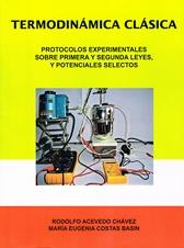 Termodinámica clásica protocolos experimentales sobre primera y segunda leyes y potenciales selectos