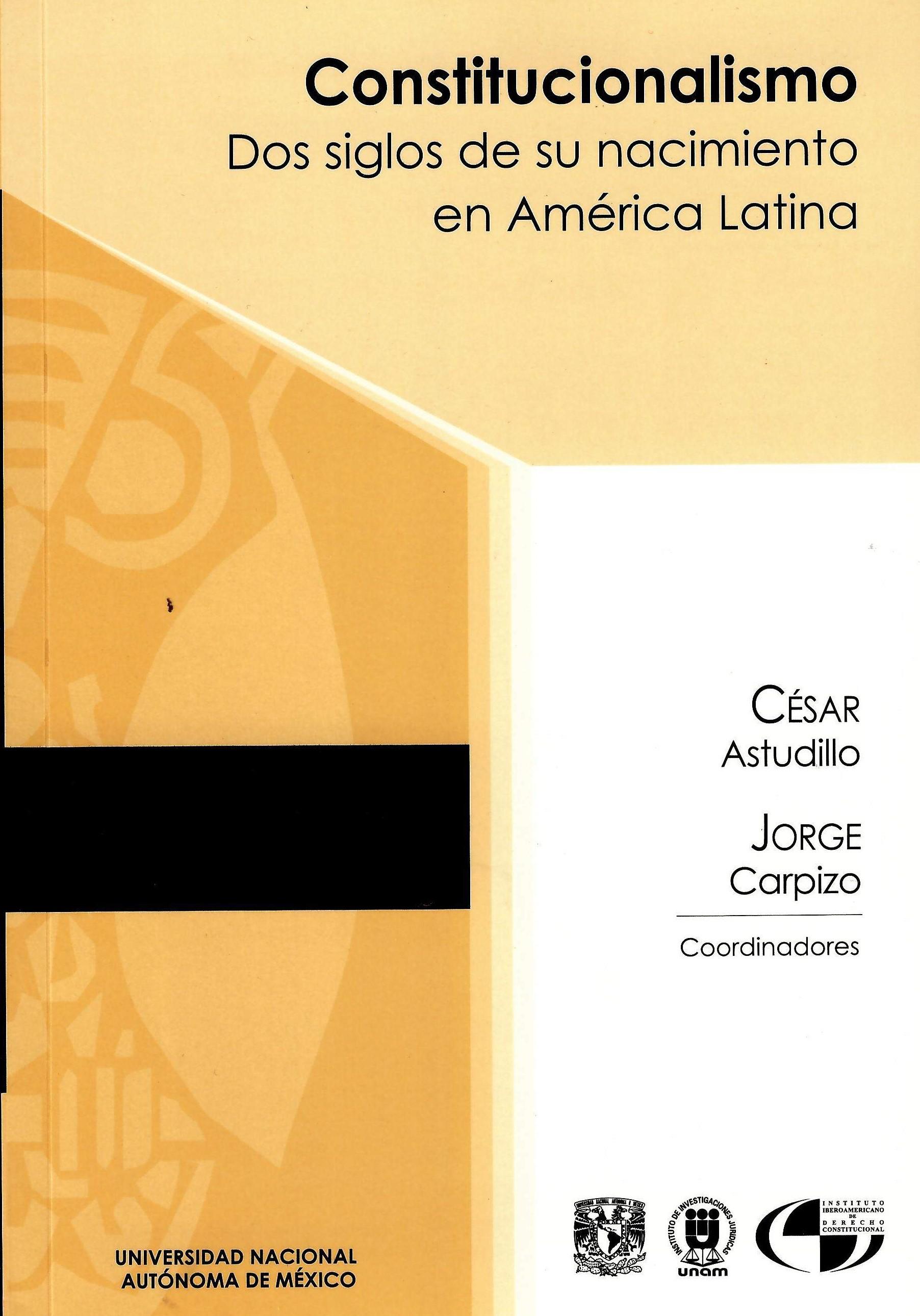 Constitucionalismo. Dos siglos de su nacimiento en América Latina