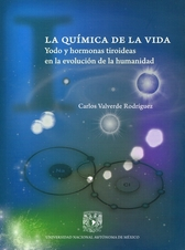 La química de la vida. Yodo y hormonas tiroideas en la evolución de la humanidad