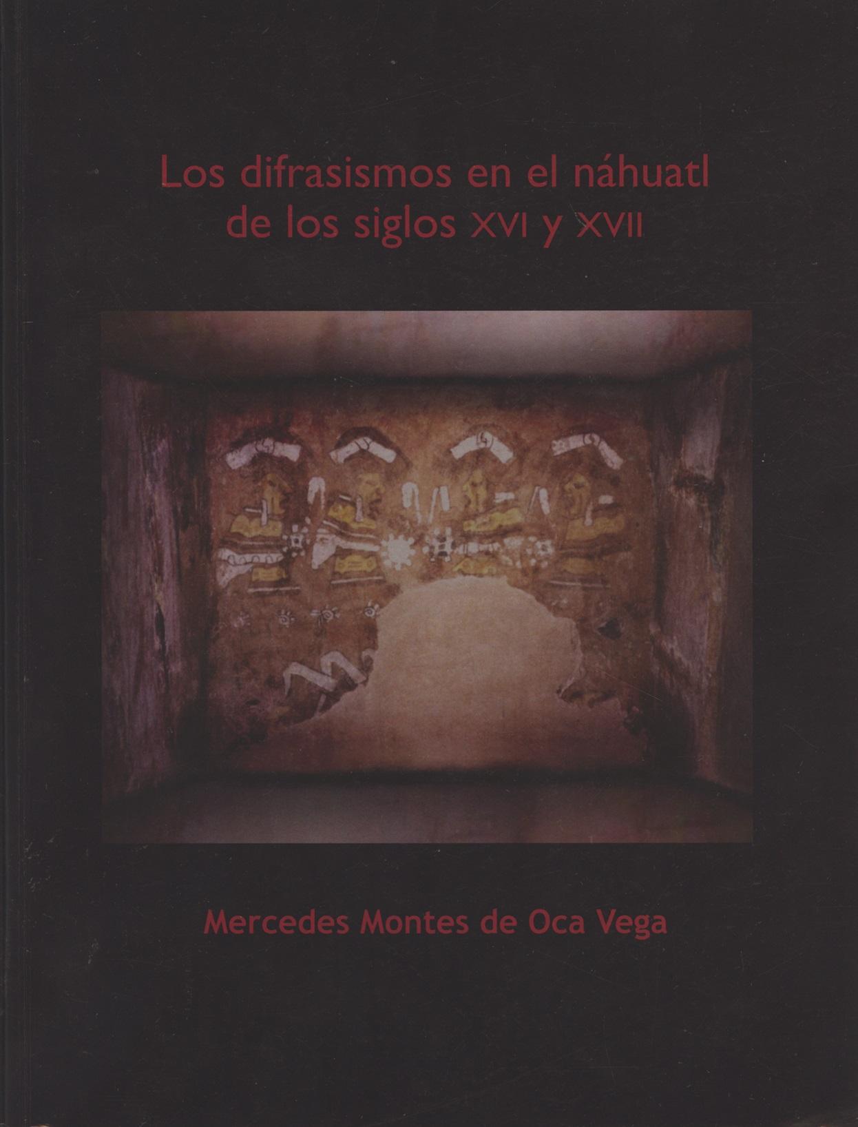 Los difrasismos en el náhuatl del siglo xvi y xvII